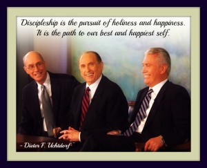 First Presidency of The Church of Jesus Christ of Latter-day Saints and quote about happiness from Dieter Uchtdorf.