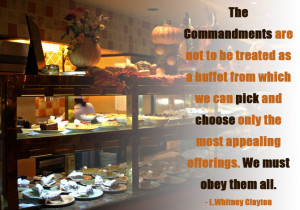 Food buffet with a quote about picking and choosing commandments from Whitney Clayton.
