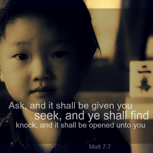 We must ask and it shall be given, seek and we shall find
