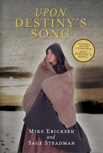 Upon Destiny's Song, book by Mike Ericksen and Sage Steadman