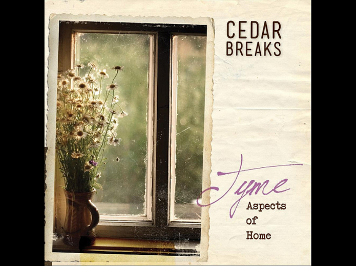 Cedar Breaks Band Tyme: Aspects of Home